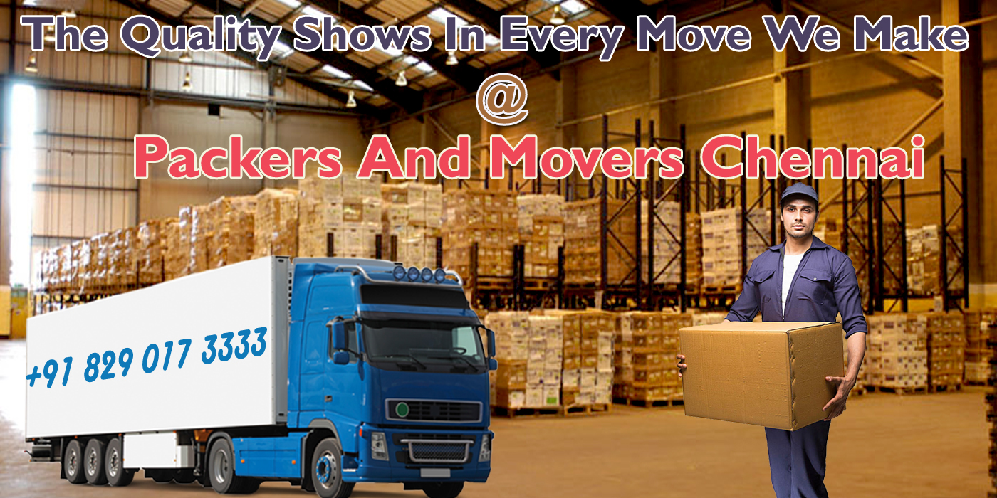 Safe And Reliable Packers And Movers Chennai